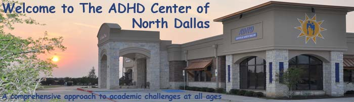 Welcome to The ADHD Center of North Dallas!